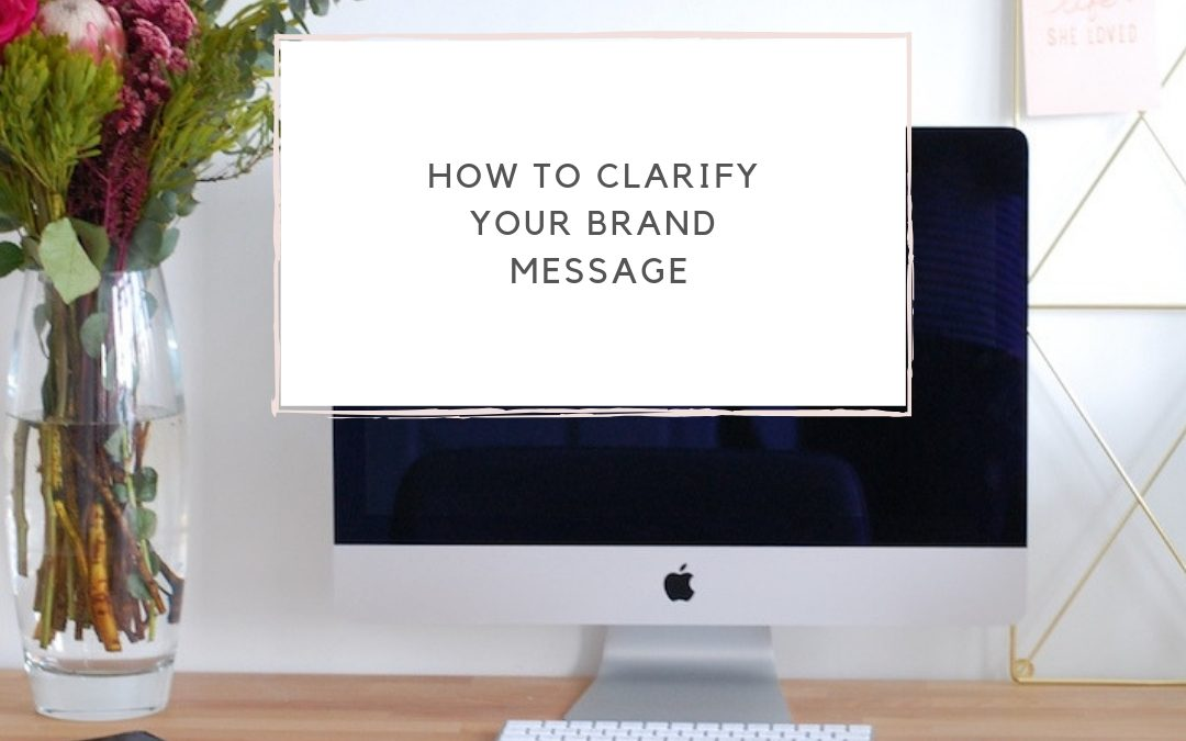 How to Clarify Your Brand Message