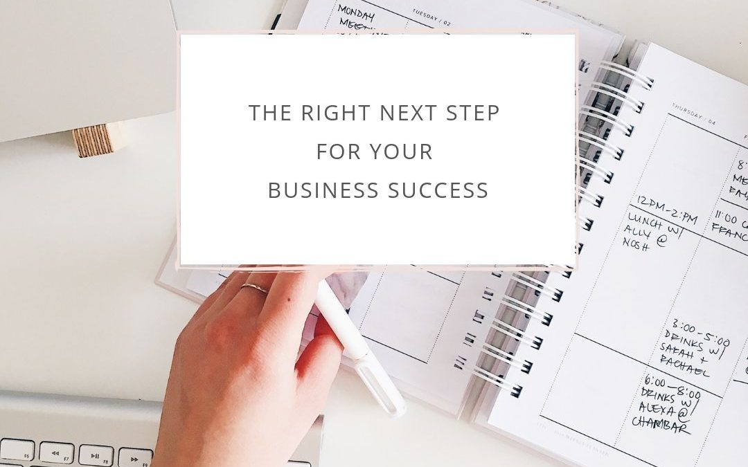 The Right Next Step for Your Business Success