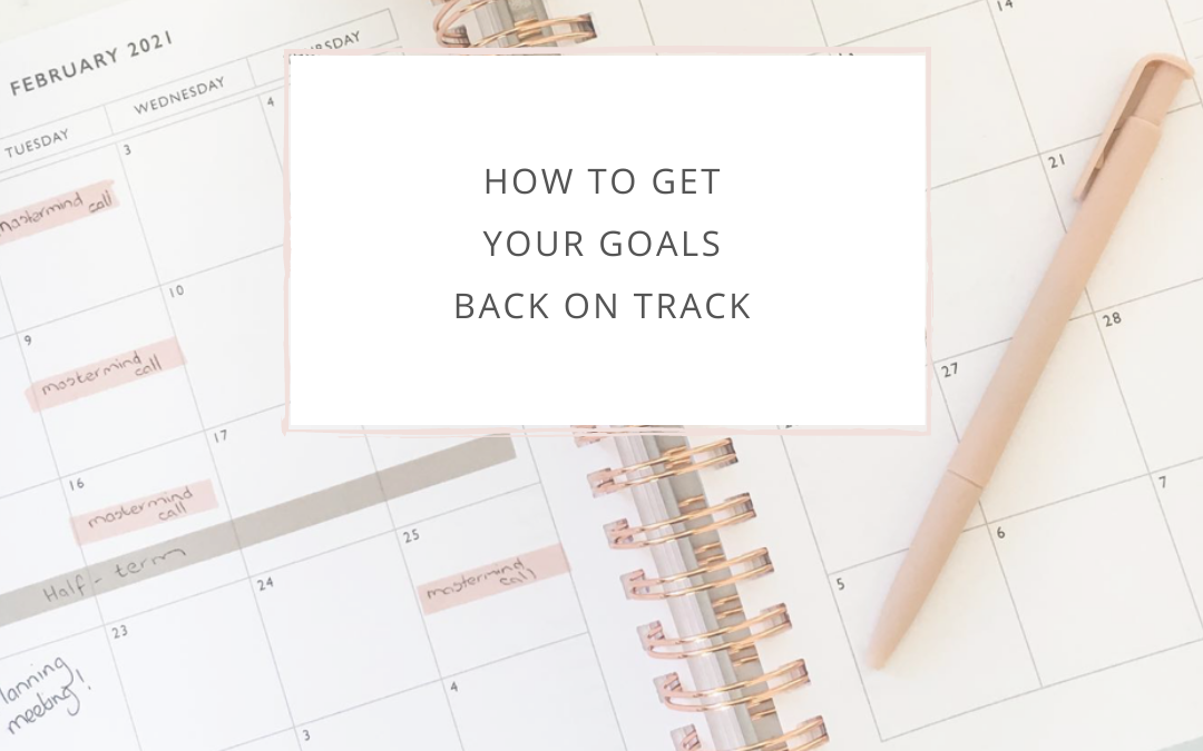 How to get your goals back on track