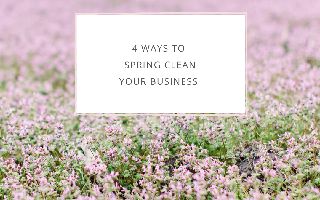 4 Ways To Spring Clean Your Business