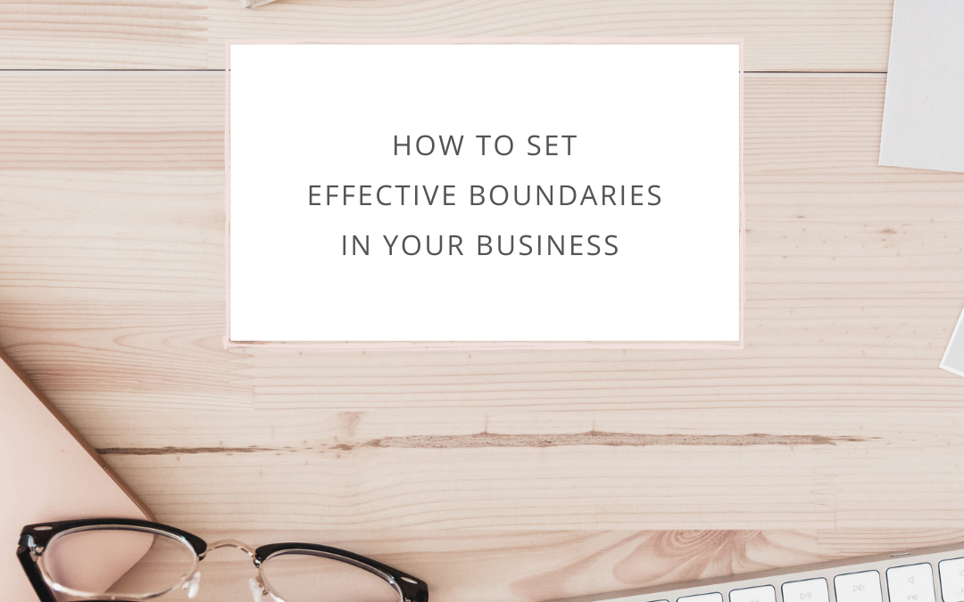 How to Set Effective Boundaries in Your Business
